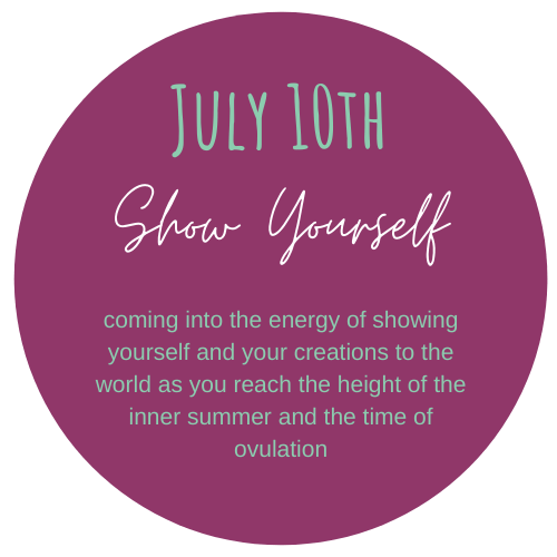 July theme of the Coven is Show Yourself. At the height of the inner summer show yourself and your creations with the world.